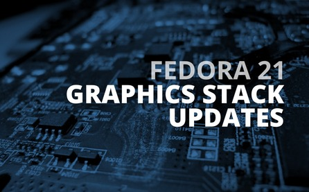 Fedora 21 Graphics Stack Updates (francois, CC-BY)